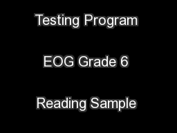 North Carolina Testing Program EOG Grade 6 Reading Sample Item ... PDF document - DocSlides
