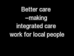 Better care –making integrated care work for local people