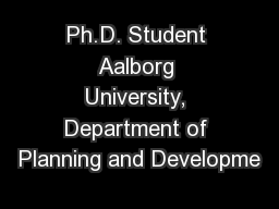 Ph.D. Student Aalborg University, Department of Planning and Developme