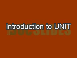 Introduction to UNIT