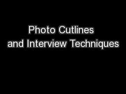 Photo Cutlines and Interview Techniques