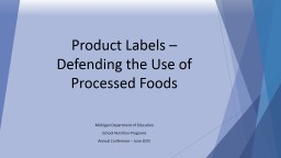 Product Labels – Defending the Use of Processed Foods PowerPoint PPT Presentation