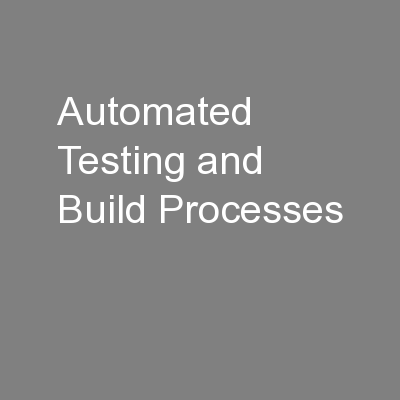 Automated Testing and Build Processes