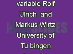 On the correlation of a naturally and an articially dichotomized variable Rolf Ulrich  and Markus Wirtz University of Tu bingen Germany University of Freiburg Germany A method is suggested for estima