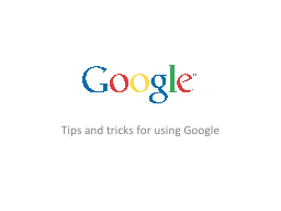 Tips and tricks for using Google PowerPoint PPT Presentation
