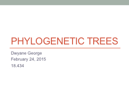 Phylogenetic Trees PowerPoint PPT Presentation