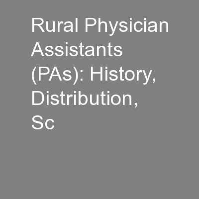 Rural Physician Assistants (PAs): History, Distribution, Sc PowerPoint PPT Presentation