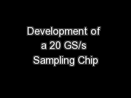 Development of a 20 GS/s Sampling Chip
