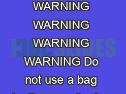 WARNING WARNING WARNING WARNING WARNING Do not use a bag to dispose of ashes