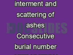 Application for burial  October  Page  of  pplication for burial ash interment and scattering of ashes Consecutive burial number APPLICATION FOR Burial Ash Interment Scattering of ashes At Cemetery PowerPoint PPT Presentation