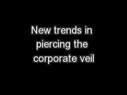New trends in piercing the corporate veil