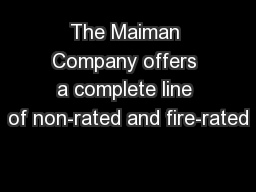 The Maiman Company offers a complete line of non-rated and fire-rated