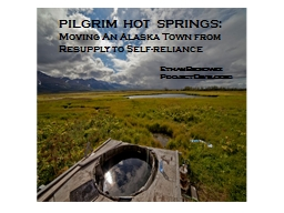 PILGRIM HOT SPRINGS: