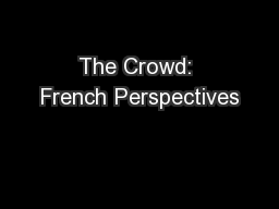 The Crowd: French Perspectives PowerPoint PPT Presentation