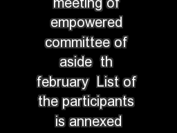 Minutes of the meeting of empowered committee of aside  th february  List of the participants is annexed PowerPoint PPT Presentation
