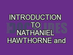 an introduction to the life of nathaniel hawthorne Nathaniel hawthorne (/  hawthorne wrote the life of franklin pierce, the campaign biography of his friend which depicted him as a man of peaceful pursuits.
