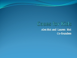 Cases for Kids PowerPoint PPT Presentation