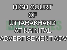 HIGH COURT OF UTTARAKHAND AT NAINITAL ADVERTISEMENT ADV PDF document - DocSlides