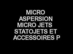 MICRO ASPERSION MICRO JETS  STATOJETS ET ACCESSOIRES P