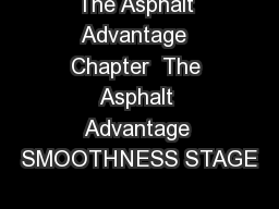The Asphalt Advantage  Chapter  The Asphalt Advantage SMOOTHNESS STAGE