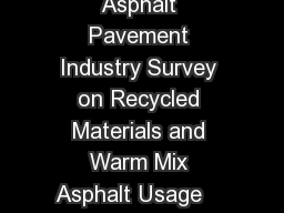 Information Series  Annual Asphalt Pavement Industry Survey on Recycled Materials and Warm Mix Asphalt Usage    NAPA Building  Forbes Blvd