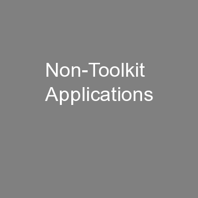 Non-Toolkit Applications PowerPoint PPT Presentation