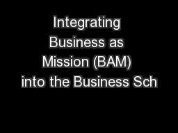 Integrating Business as Mission (BAM) into the Business Sch