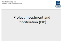 Project Investment and Prioritisation (PIP) PowerPoint PPT Presentation