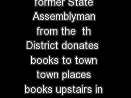 Pittsburg Library Chronology Sumner Crosby former State Assemblyman from the  th District donates  books to town town places books upstairs in the firehouse and puts Mrs