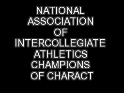 NATIONAL ASSOCIATION OF INTERCOLLEGIATE ATHLETICS CHAMPIONS OF CHARACT