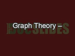 Graph Theory – PowerPoint PPT Presentation