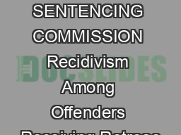 UNITED STATES SENTENCING COMMISSION Recidivism Among Offenders Receiving Retroac