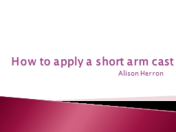 How to apply a short arm cast