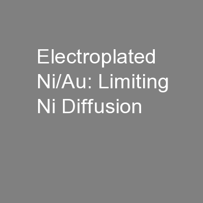 Electroplated Ni/Au: Limiting Ni Diffusion