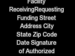 Name of Healthcare Facility ReceivingRequesting Funding Street Address City State Zip Code Date Signature of Authorized Official Please mail form to U