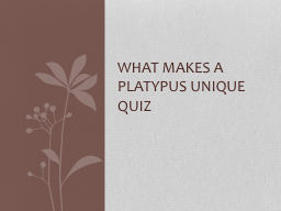 What Makes a platypus unique Quiz PowerPoint PPT Presentation