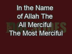In the Name of Allah The All Merciful The Most Merciful
