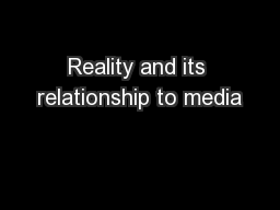 Reality and its relationship to media