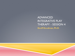 Advanced Integrative Play therapy - Class 4
