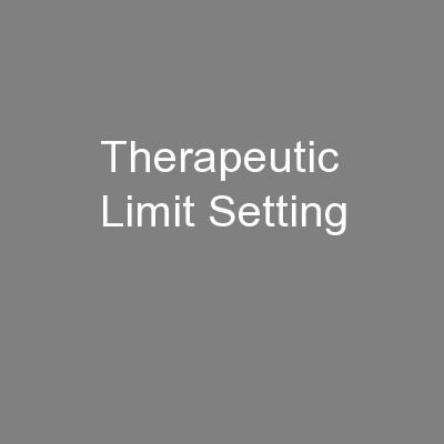 Therapeutic Limit Setting