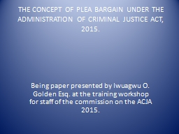 THE CONCEPT OF PLEA BARGAIN UNDER THE ADMINISTRATION OF CRI PowerPoint PPT Presentation