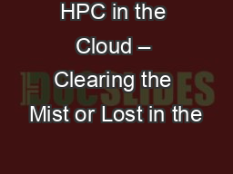 HPC in the Cloud – Clearing the Mist or Lost in the