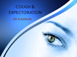 COUGH & EXPECTORATION