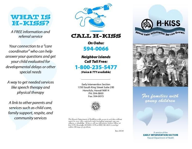CALL H-KISSOn Oahu: Neighbor Islands  Call Toll Free: (Voice & TTY ava