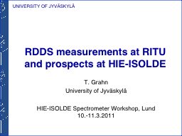 RDDS measurements at RITU and prospects at HIE-ISOLDE PowerPoint PPT Presentation
