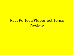 Past Perfect/Pluperfect Tense Review