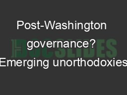 Post-Washington governance? Emerging unorthodoxies