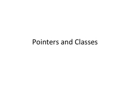 Pointers and Classes