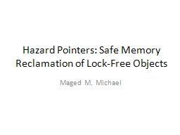 Hazard Pointers: Safe Memory Reclamation of Lock-Free Objec