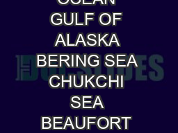 GULF OF MEXICO ATLANTIC OCEAN PACIFIC OCEAN PACIFIC OCEAN ARCTIC OCEAN GULF OF ALASKA BERING SEA CHUKCHI SEA BEAUFORT SEA PACIFIC OCEAN PHILIPPINE SEA PACIFIC OCEAN ATLANTIC OCEAN CARIBBEAN SEA PACIF